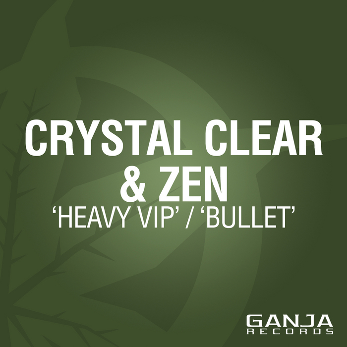 CRYSTAL CLEAR & ZEN - Heavy (VIP)
