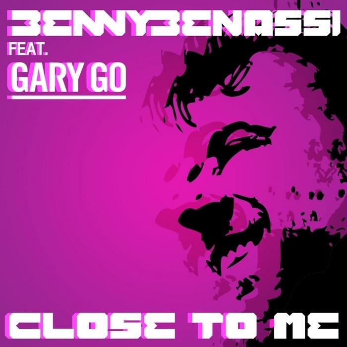 BENASSI, Benny feat GARY GO - Close To Me