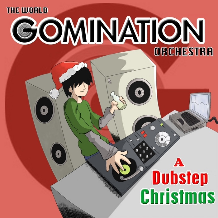 WOLD GOMINATION ORCHESTRA, The - Gomination Dubstep Christmas