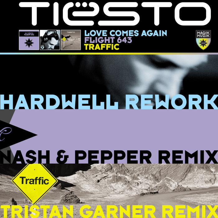 TIESTO - Love Comes Again / Flight 643 / Traffic (Remixes)