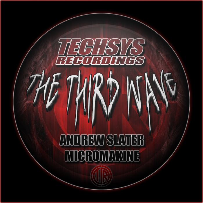 MICROMAKINE/ANDREW SLATER - The Third Wave