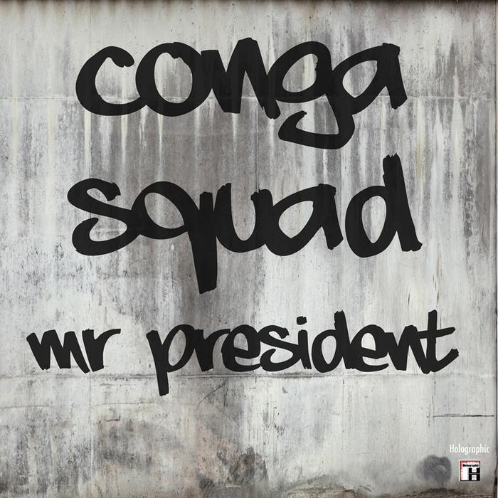 CONGA SQUAD - Mr President