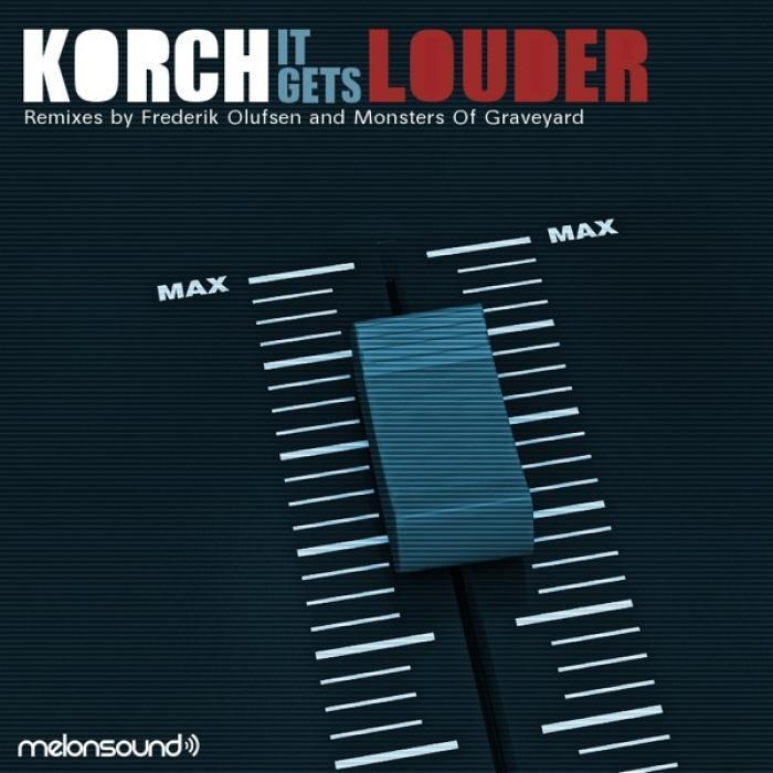 KORCH - It Gets Louder