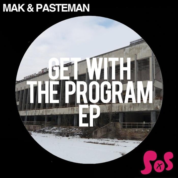 MAK & PASTEMAN - Get With The Program EP