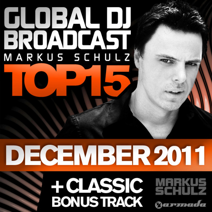 SCHULZ, Markus/VARIOUS - Global DJ Broadcast Top 15: December 2011