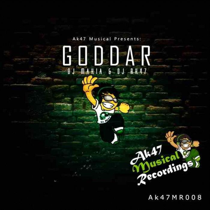 DJ AK47/DJ MAKIA - Goddar