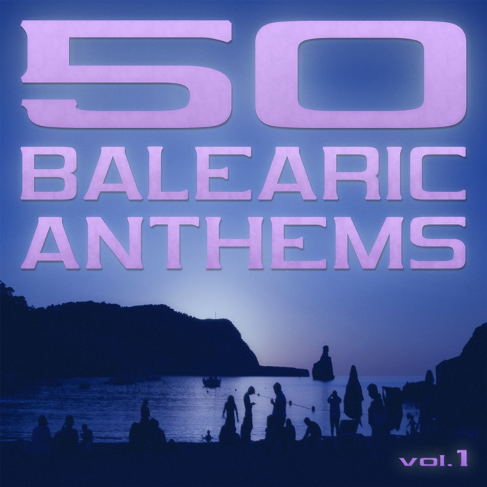 VARIOUS - 50 Balearic Anthems (Best Of Ibiza Trance House Vol 1)