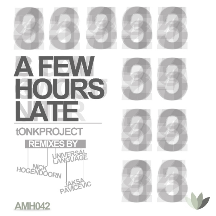 TONKPROJECT - A Few Hours Late