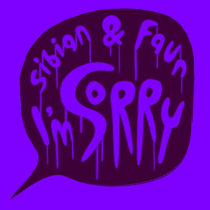 SIBIAN & FAUN - I'm Sorry