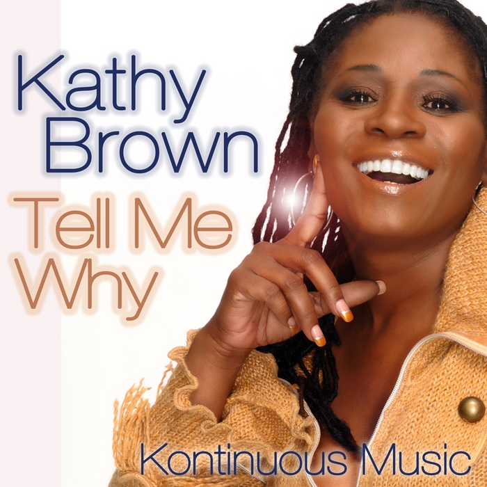 BROWN, Kathy - Tell Me Why