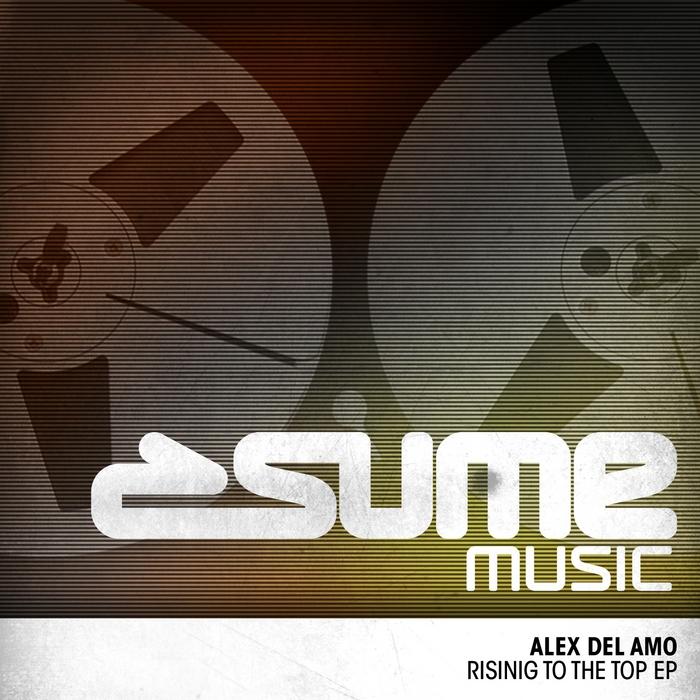 DEL AMO, Alex - Rising To The Top EP