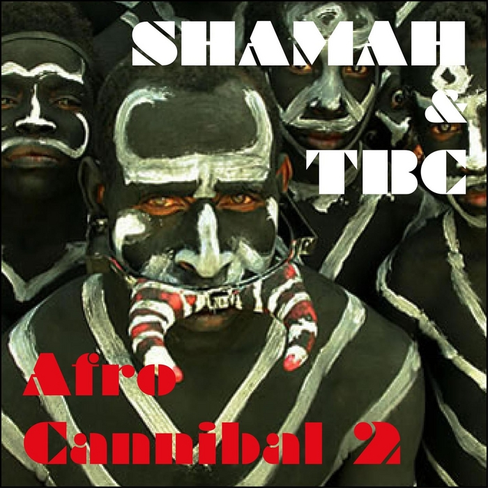 SHAMAH & TBC - Afro Cannibal Vol 2