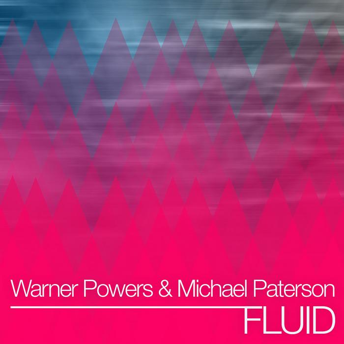 WARNER POWERS/MICHAEL PATERSON - Fluid EP