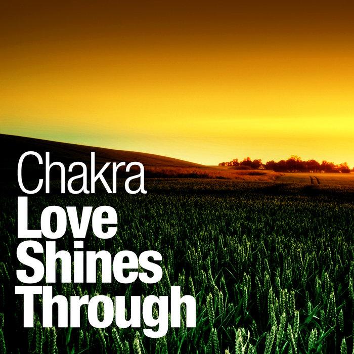 CHAKRA - Love Shines Through