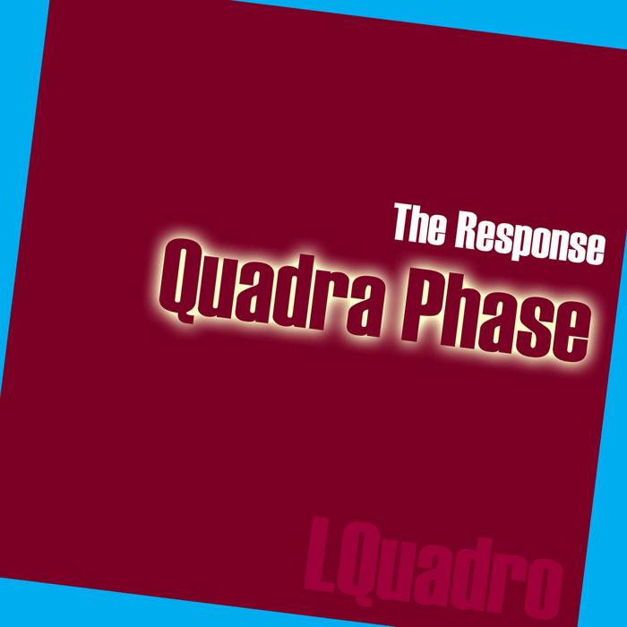 RESPONSE, The - Quadra Phase