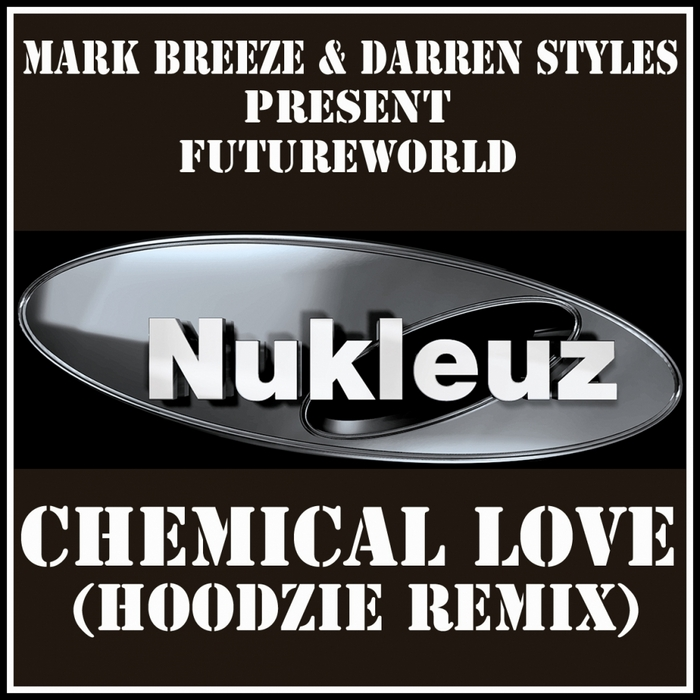 STYLES, Darren/MARK BREEZE presents FUTUREWORLD - Chemical Love