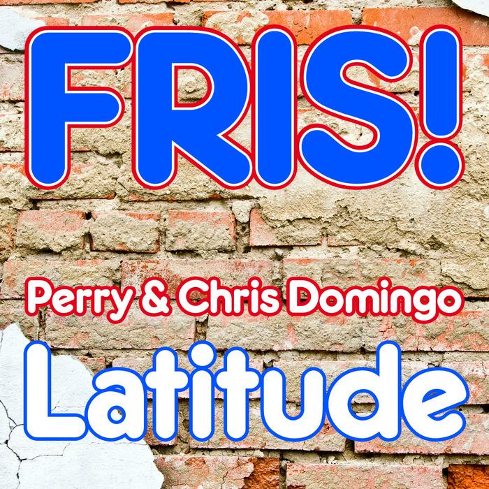 PERRY & CHRIS DOMINGO - Latitude