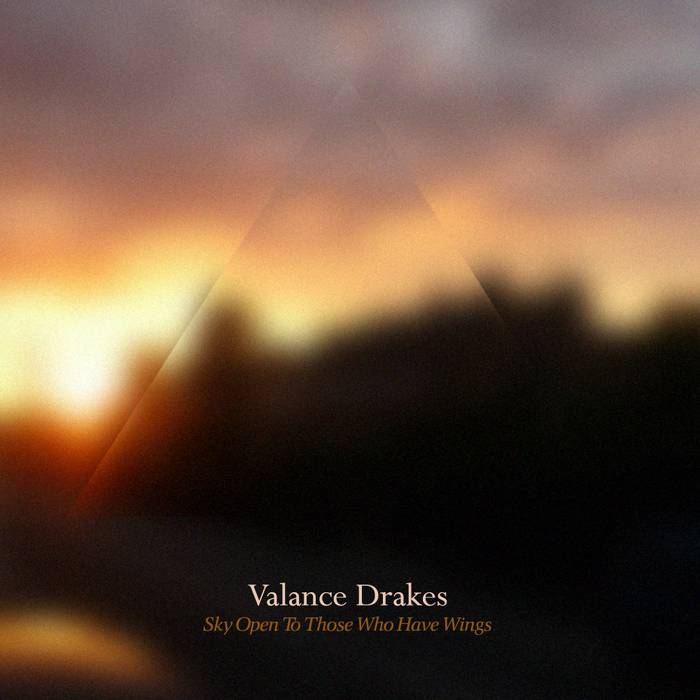 DRAKES, Valance - Sky Open To Those Who Have Wings