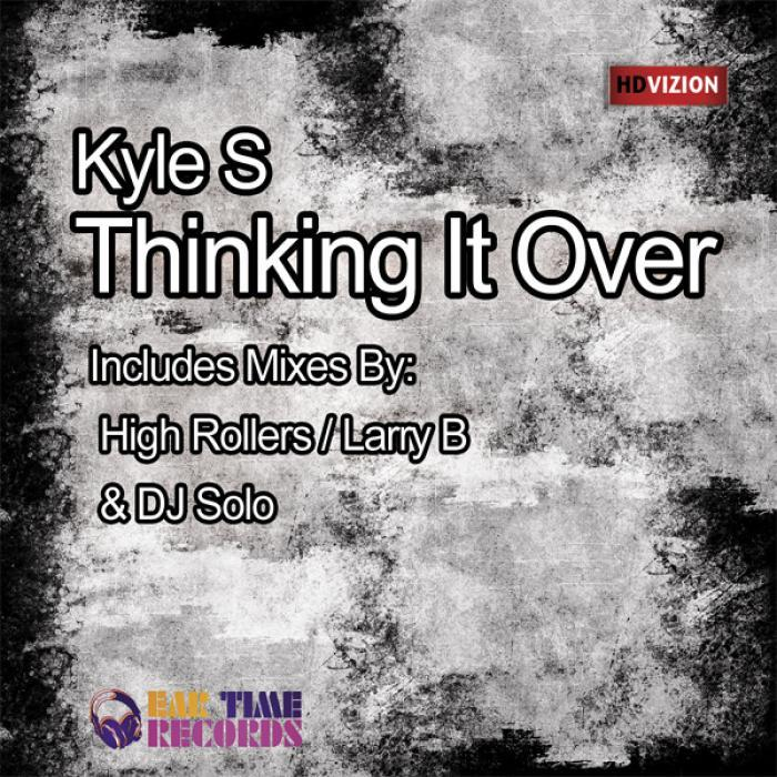 KYLE S - Thinking It Over