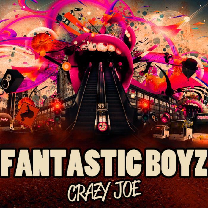 FANTASTIC BOYZ - Crazy Joe