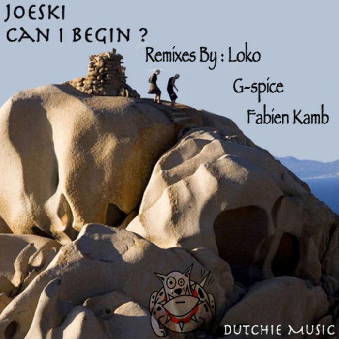 JOESKI - Can I Begin ?