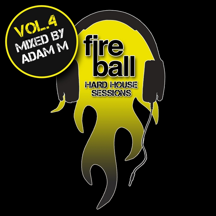 ADAM M/VARIOUS - Fireball Hard House Sessions Vo1 4 - Mixed By Adam M (unmixed tracks)