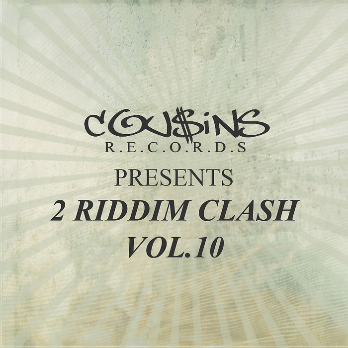 VARIOUS - Cousins Records Presents 2 Riddim Clash Vol 10