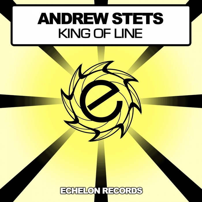 STETS, Andrew - King Of Line