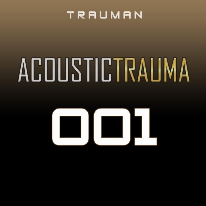 ACOUSTIC TRAUMA - 001