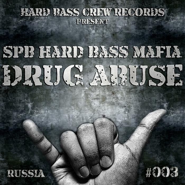 SPB HARD BASS MAFIA - Drug Abuse