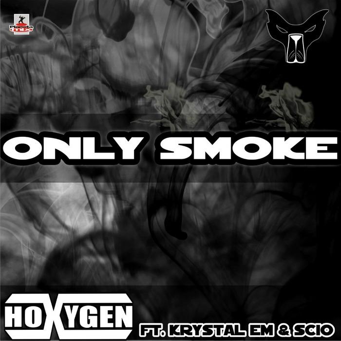 HOXYGEN feat KRYSTAL EM & SCIO - Only Smoke