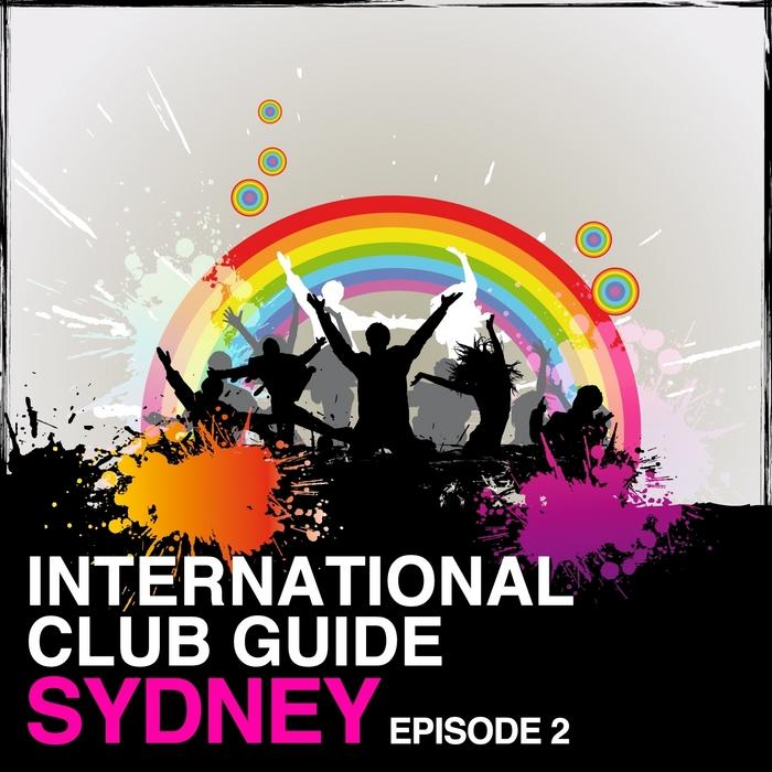 VARIOUS - International Club Guide Sydney (Episode 2)