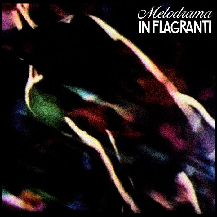 IN FLAGRANTI - Melodrama