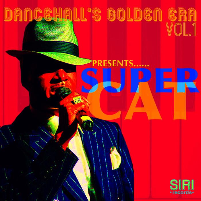SUPER CAT - Dancehall's Golden Era Vol 1