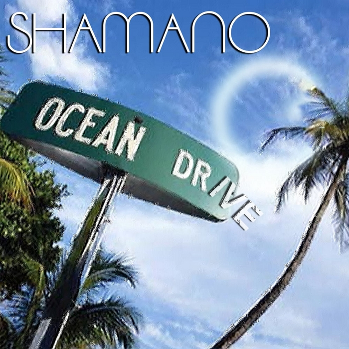 SHAMANO - Ocean Drive
