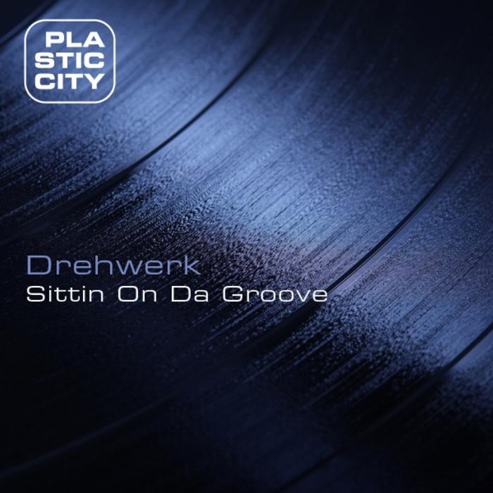 DREHWERK - Sittin On Da Groove