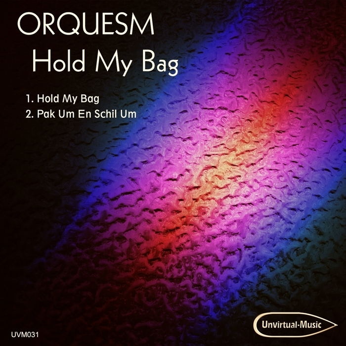 ORQUESM - Hold My Bag