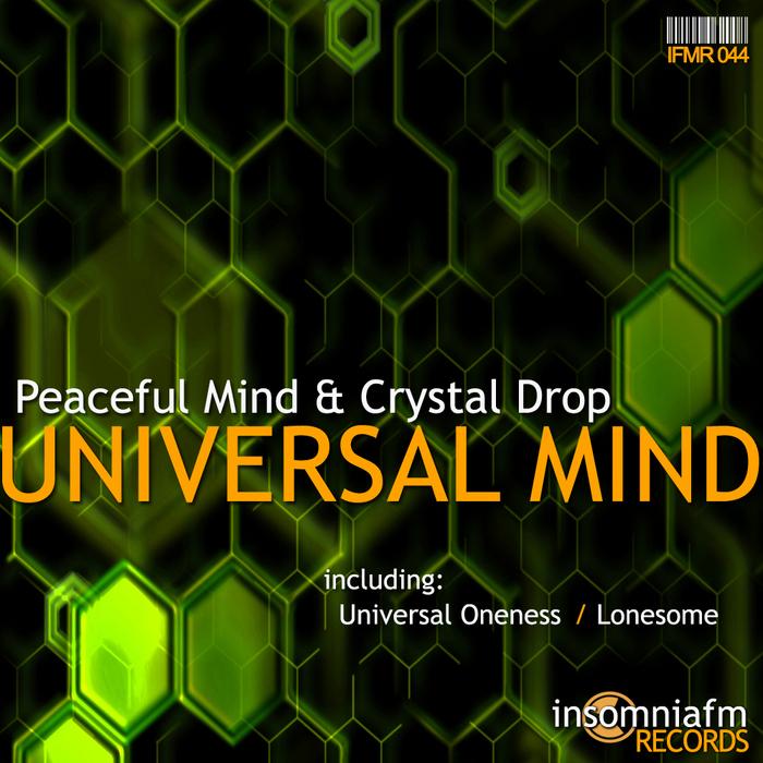 PEACEFUL MIND/CRYSTAL DROP - Universal Mind
