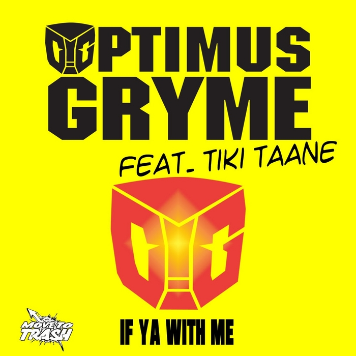 OPTIMUS GRYME feat TIKI TAANE - If Ya With Me (More 4 To The Floor remix)