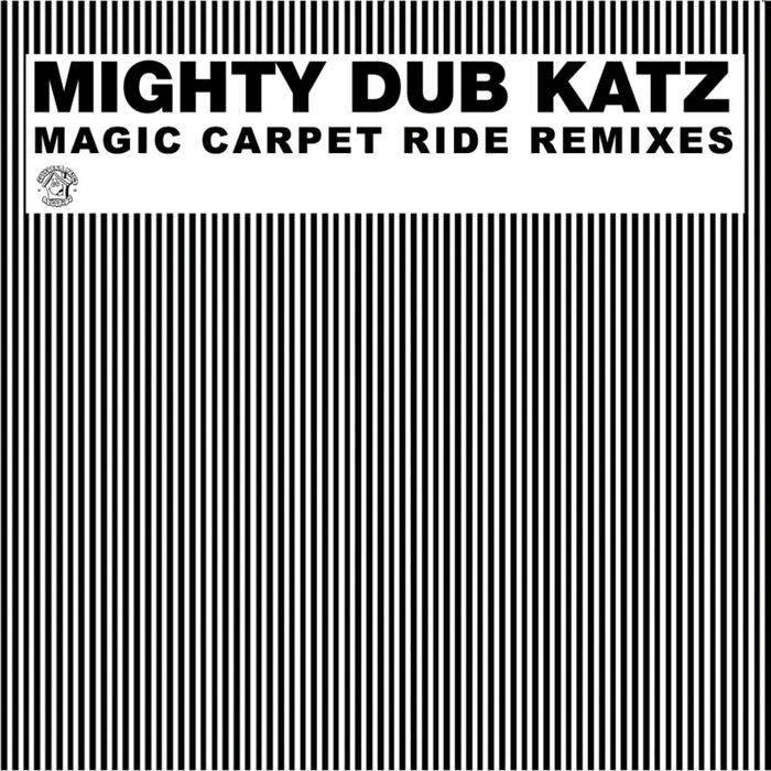 MIGHTY DUB KATZ - Magic Carpet Ride Remixes
