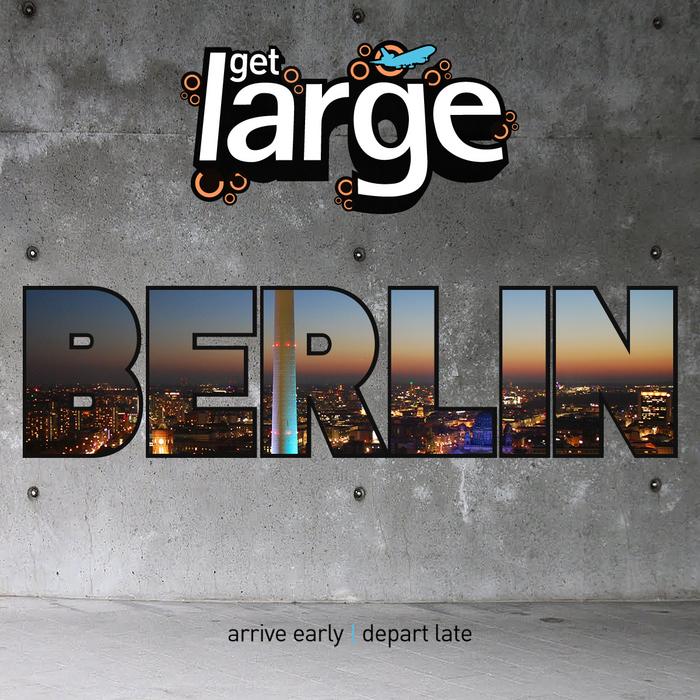 VARIOUS - Get Large Berlin 2011