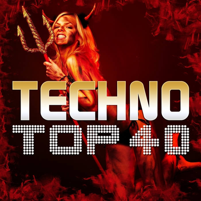 VARIOUS - Techno Top 40 (Pure Techno & Electronic Club Grooves)