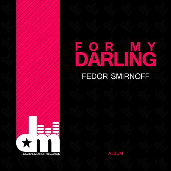 SMIRNOFF, Fedor - For My Darling