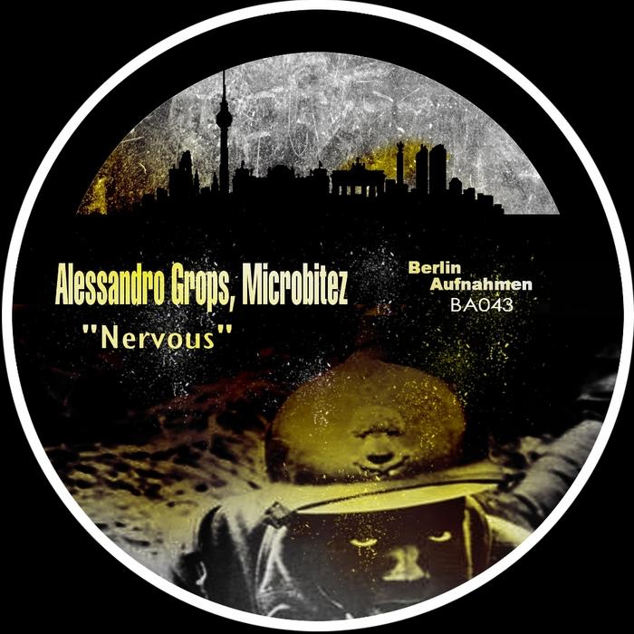 GROPS, Alessandro/MICROBITEZ - Nervous