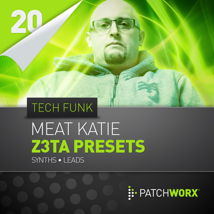 MEAT KATIE - Patchworx 20: Tech Funk Synths (Sample Pack Z3TA+ Presets/MIDI)
