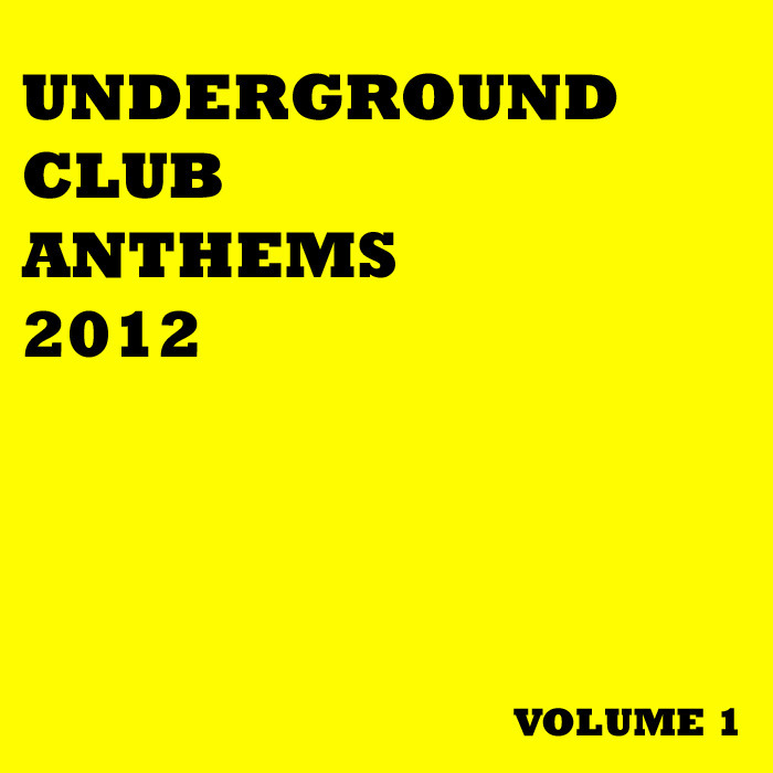 VARIOUS - Underground Club Anthems 2012 Volume 1