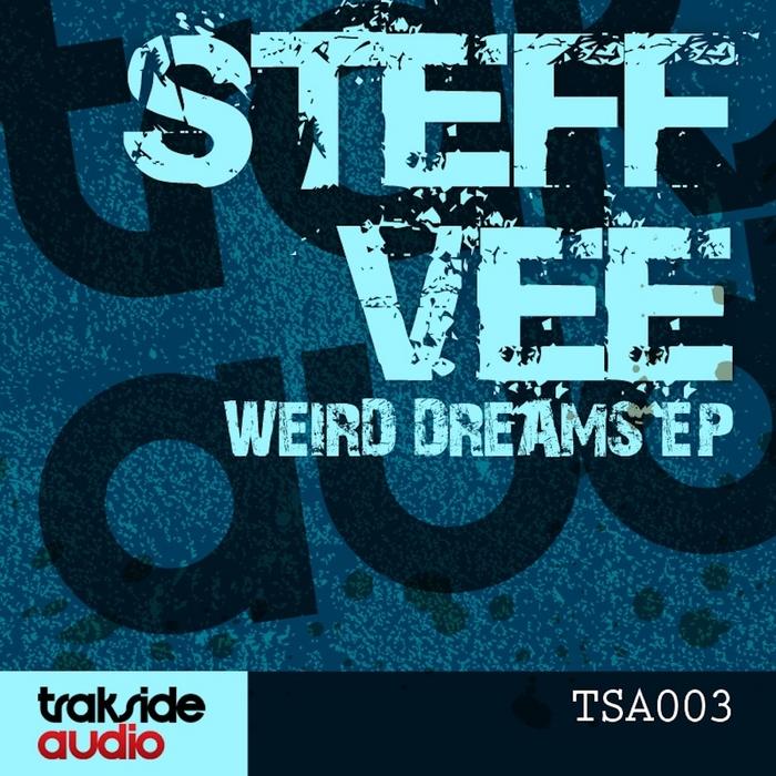 VEE, Steff - Weird Dreams EP