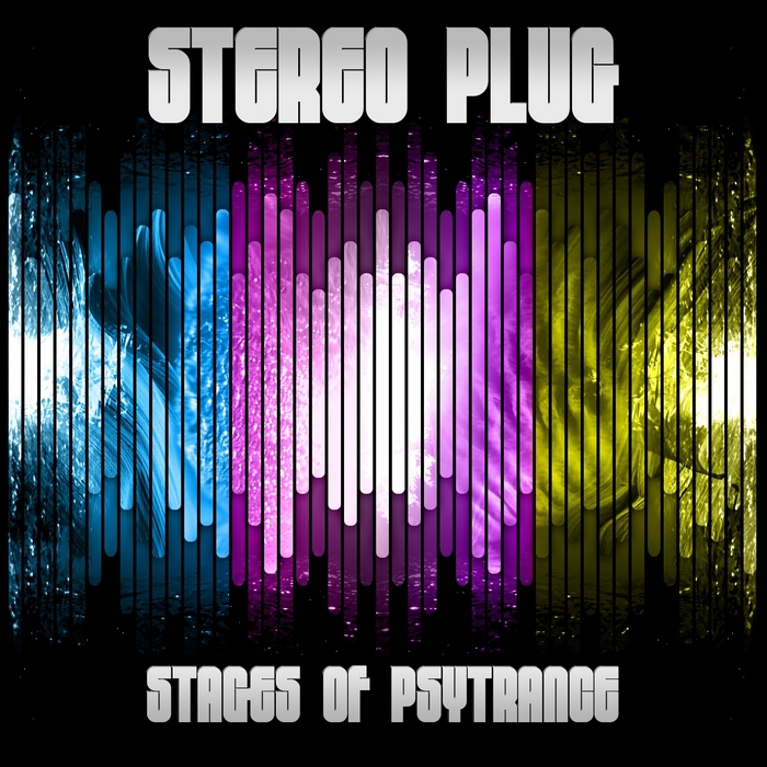 STEREO PLUG - Stages Of Psytrance