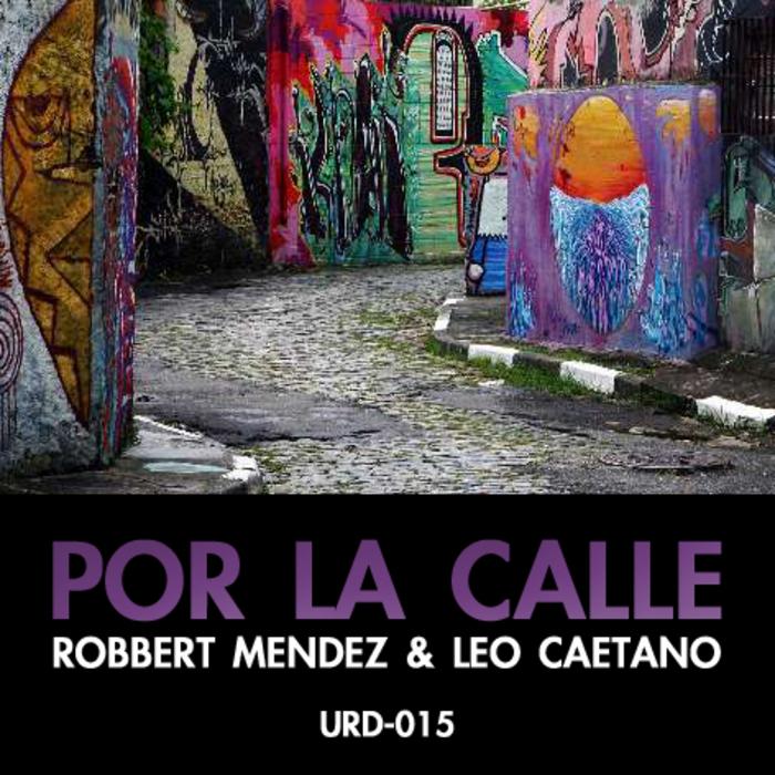 MENDEZ, Robert/LEO CAETANO - Por La Calle