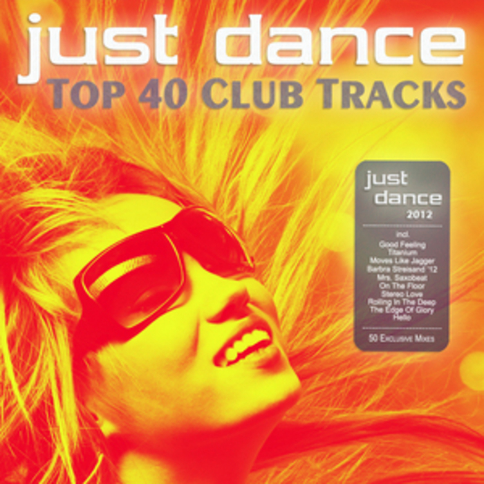 VARIOUS - Just Dance 2012 - Top 40 Club Electro & House Hits